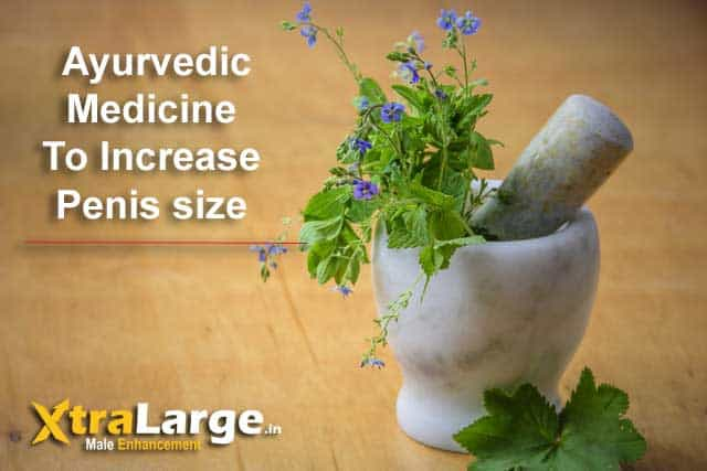 ayurvedic medicine to increase penis size